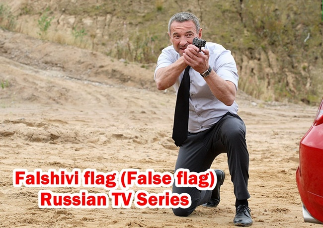 Falshivi flag (False flag) Russian TV Series