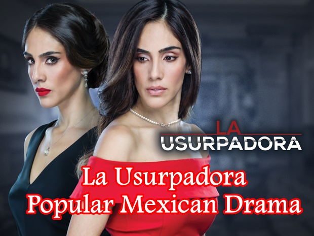 La Usurpadora Popular Mexican Romantic Drama