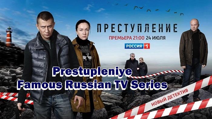 Prestupleniye Famous Russian TV Series