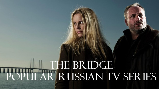 The Bridge Popular Russian TV Series