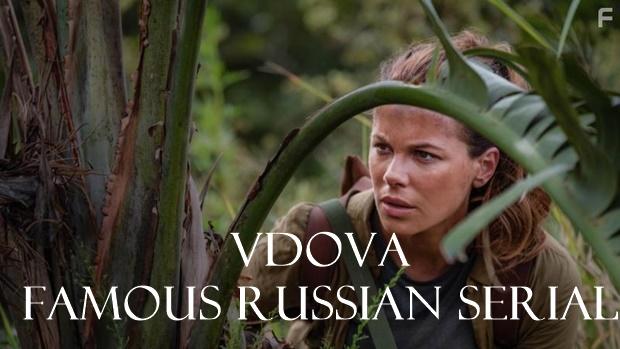 Vdova Famous Russian Serial