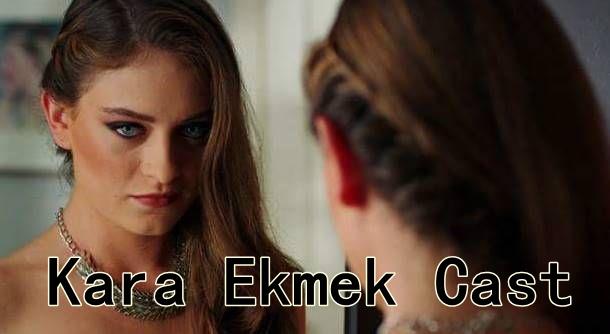 Kara Ekmek Cast