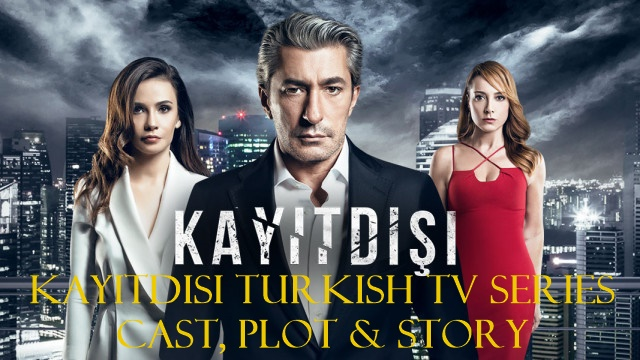 Kayitdisi Turkish TV Series Cast, Plot & Story