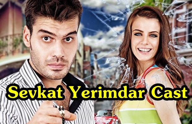 Sevkat Yerimdar Cast