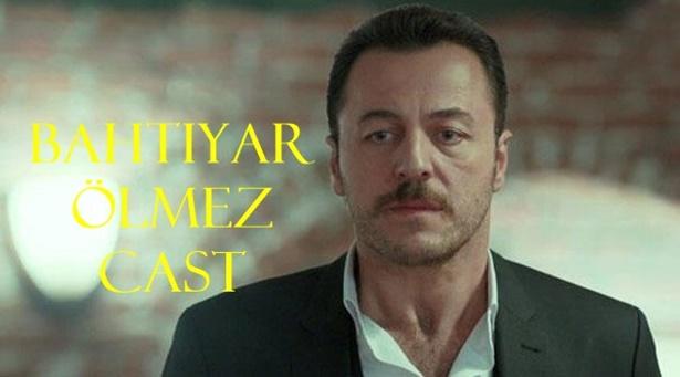 Bahtiyar Ölmez Cast