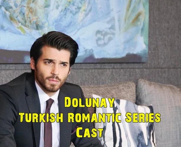 Dolunay Turkish Romantic Series Cast